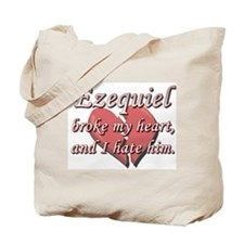 Ezequiel broke my heart and I hate him Tote Bag