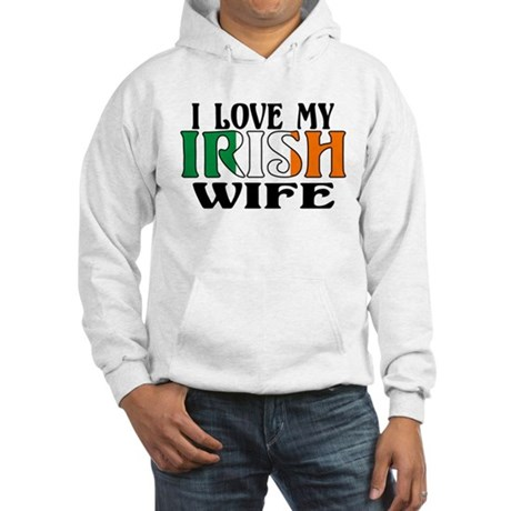 I Love My Irish Wife Hooded Sweatshirt