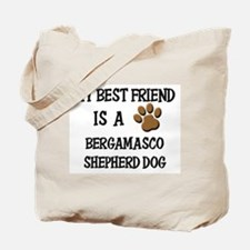 My best friend is a BERGAMASCO SHEPHERD DOG Tote B
