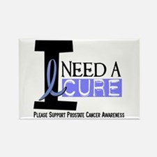 I Need A Cure PROSTATE CANCER Rectangle Magnet