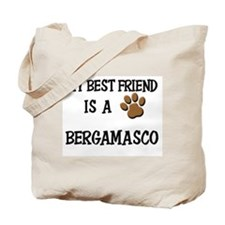 My best friend is a BERGAMASCO Tote Bag