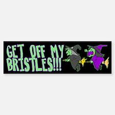 Get Off My Bristles Bumper Bumper Bumper Sticker
