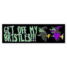 Get Off My Bristles Bumper Bumper Sticker