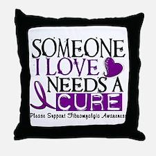 Needs A Cure FIBROMYALGIA Throw Pillow