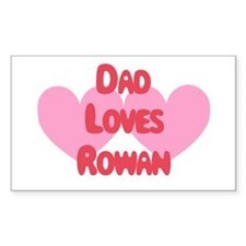 Dad Loves Rowan Rectangle Decal