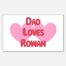 Dad Loves Rowan Rectangle Decal