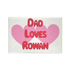 Dad Loves Rowan Rectangle Magnet
