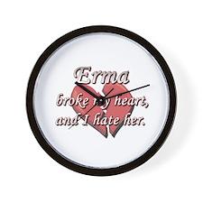 Erma broke my heart and I hate her Wall Clock