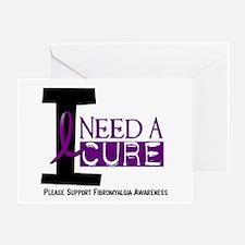 I Need A Cure FIBROMYALGIA Greeting Card