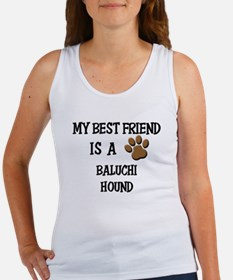 My best friend is a BALUCHI HOUND Women's Tank Top
