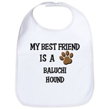 My best friend is a BALUCHI HOUND Bib