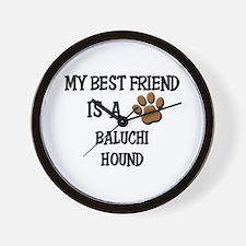 My best friend is a BALUCHI HOUND Wall Clock