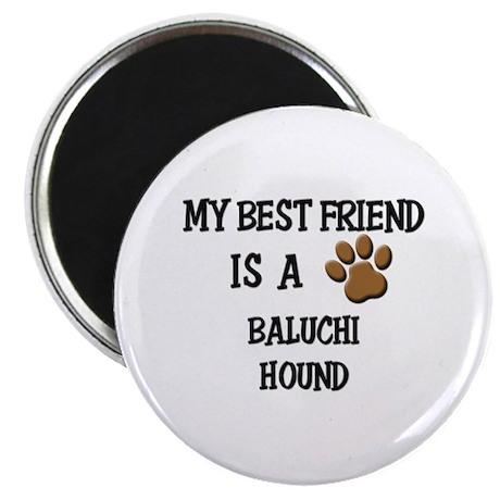 """My best friend is a BALUCHI HOUND 2.25"""" Magnet (10"""