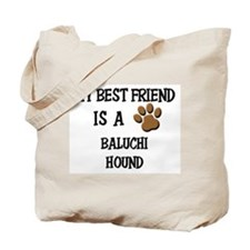 My best friend is a BALUCHI HOUND Tote Bag