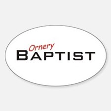 Ornery Baptist Oval Decal
