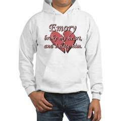 Emory broke my heart and I hate him Hooded Sweatsh