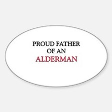 Proud Father Of An ALDERMAN Oval Decal