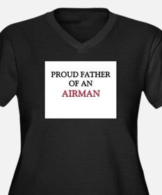 Proud Father Of An AIRMAN Women's Plus Size V-Neck
