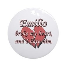Emilio broke my heart and I hate him Ornament (Rou