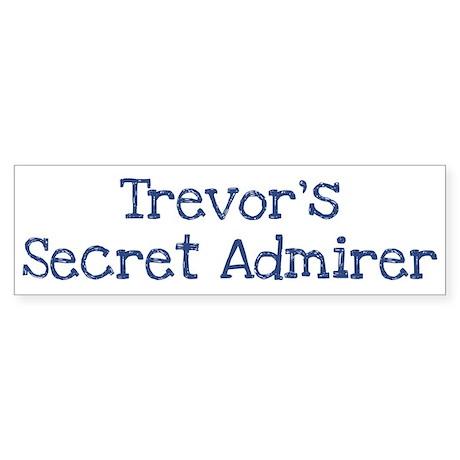 Trevors secret admirer Bumper Sticker