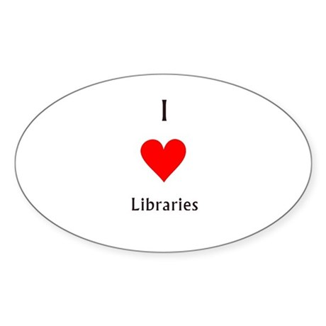 i love libraries Oval Sticker