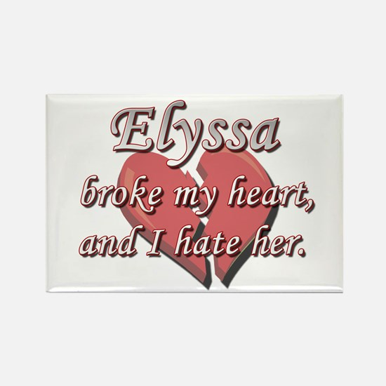 Elyssa broke my heart and I hate her Rectangle Mag