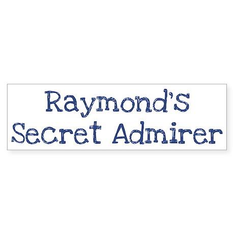 Raymonds secret admirer Bumper Sticker