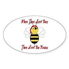 Where There Arrr! Bees Oval Decal