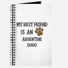My best friend is an ARGENTINE DOGO Journal