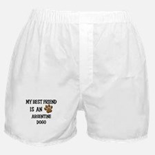 My best friend is an ARGENTINE DOGO Boxer Shorts