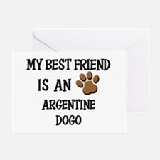 My best friend is an ARGENTINE DOGO Greeting Card