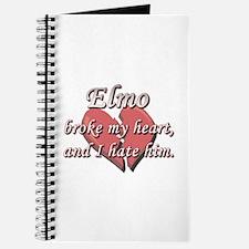 Elmo broke my heart and I hate him Journal