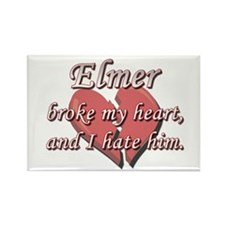 Elmer broke my heart and I hate him Rectangle Magn