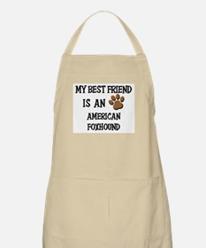My best friend is an AMERICAN FOXHOUND BBQ Apron