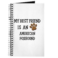 My best friend is an AMERICAN FOXHOUND Journal