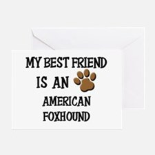 My best friend is an AMERICAN FOXHOUND Greeting Ca