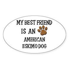 My best friend is an AMERICAN ESKIMO DOG Decal