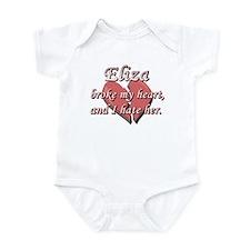 Eliza broke my heart and I hate her Infant Bodysui