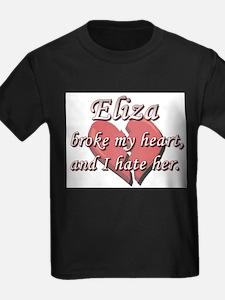 Eliza broke my heart and I hate her T