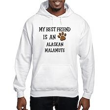 My best friend is an ALASKAN MALAMUTE Hoodie