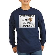 My best friend is an ALASKAN MALAMUTE T