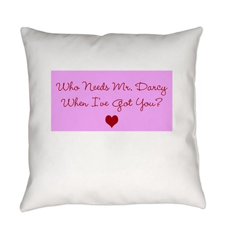Who Needs Mr. Darcy? Pink Everyday Pillow