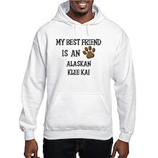 My best friend is an ALASKAN KLEE KAI Hoodie