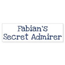Fabians secret admirer Bumper Bumper Bumper Sticker