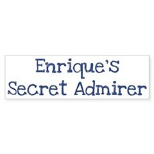 Enriques secret admirer Bumper Bumper Stickers
