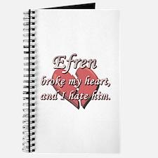 Efren broke my heart and I hate him Journal