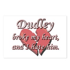 Dudley broke my heart and I hate him Postcards (Pa