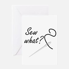 Sew what? Greeting Card