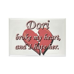 Dori broke my heart and I hate her Rectangle Magne