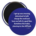 I Get Up Every Morning Magnet